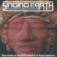 Singing Earth [CD] Yxayotl, Xavier Quijas