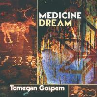 Tomegan [CD] Medicine Dream