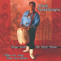 Hear my Song, Hear my Prayer [CD] Tenakhongva, Clark