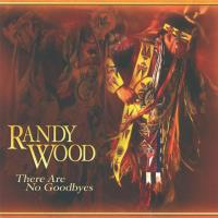There Are No Goodbyes [CD] Wood, Randy