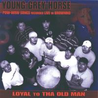 Loyal to Tha Old Man [CD] Young Grey Horse