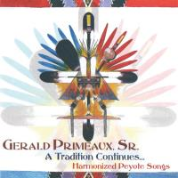 A Tradition Continues - Harmonized Peyote Songs [CD] Primeaux, Gerald Sr.