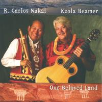 Our Beloved Land (CD) Nakai, Carlos & Beamer, Keola