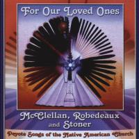 For Our Loved Ones [CD] McClellan, Robedeaux & Stoner