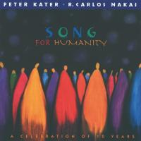 Song for Humanity - A Celebration of 10 Years [CD] Kater, Peter & Nakai, Carlos