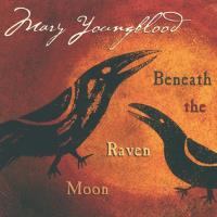 Beneath the Raven Moon [CD] Youngblood, Mary
