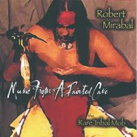 Music from a Painted Cave [CD] Mirabal, Robert