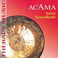 Asian Soundbath (CD) Acama