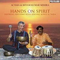 Hands on Spirit [CD] Acama & Shyam Kumar Mishra