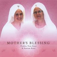 Mother's Blessing [CD] Prabhu Nam Kaur & Snatam Kaur