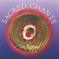 Sacred Chants [CD] Kenyon, Tom