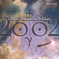 This Moment Nowº [CD] 2002