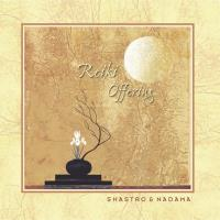 Reiki Offering [CD] Shastro & Nadama