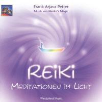 Reiki - Meditationen im Licht [CD] Petter, Frank Arjava & Merlin's Magic