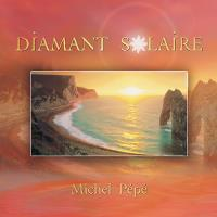 Diamant Solaire [CD] Pepe, Michel