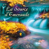 La Source d'Emeraude [CD] Pepe, Michel