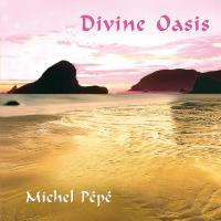 Divine Oasis [CD] Pepe, Michel