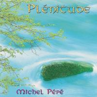 Plenitude [CD] Pepe, Michel