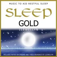 Sleep Gold - Music to Aid Restfull Sleep [CD] Llewellyn