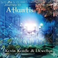 Journey to Atlantis [CD] Kendle, Kevin & Llewellyn