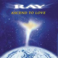 Ascend to Love [CD] Ray