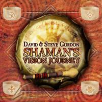 Shaman's Vision Journey [CD] Gordon, David & Steve