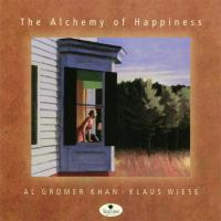 The Alchemy of Happiness [CD] Gromer Khan, Al & Wiese, Klaus