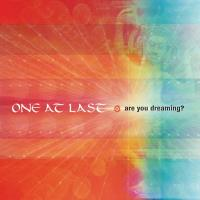 Are You Dreaming? [CD] One at last