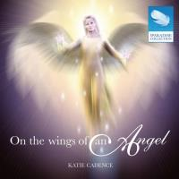 On the Wings of an Angel [CD] Cadence, Katie