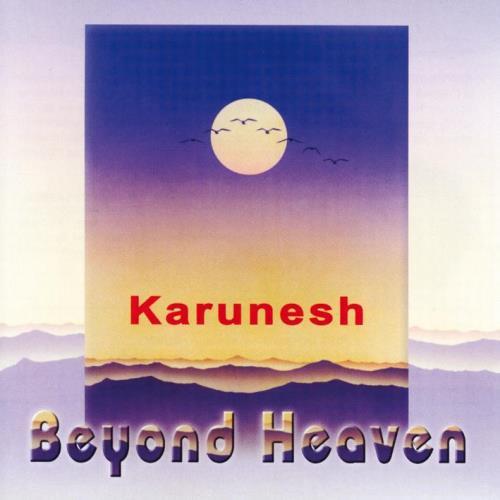 Karunesh Beyond Heaven CD - Order Now incl  free shipping!