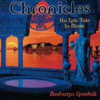 Chronicles - An Epic Tale in Music [CD] Goodall, Medwyn