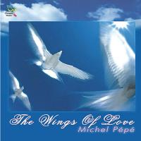 The Wings of Love [CD] Pepe, Michel