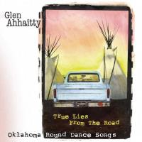 True Lies from the Road [CD] Ahhaitty, Glen