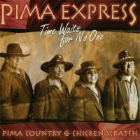 Time Waits for No One [CD] Pima Express