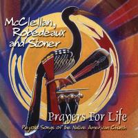 Prayers for Life [CD] McClellan, Robedeaux & Stoner