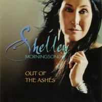 Out of the Ashes [CD] Morningsong, Shelley