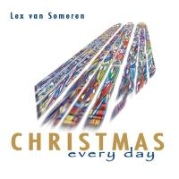 Christmas - every day [CD] Someren, Lex van