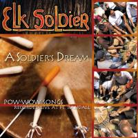 A Soldiers Dream - Pow Wow Songs [CD] Elk Soldier