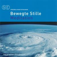 Bewegte Stille Meditation [CD] Schröter, Peter Aman & Christinger, Doris