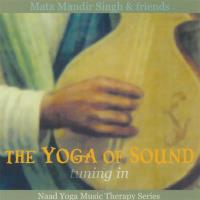 The Yoga of Sound: Tuning In [CD] Mata Mandir Singh & Friends