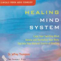Healing Mind System [2CDs] Thompson, Jeffrey Dr.