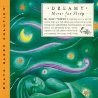 Dreamy Music for Sleep [CD] Thompson, Jeffrey Dr.