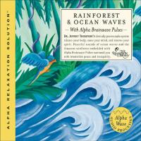 Ocean Waves & Rainforest [2CDs] Thompson, Jeffrey Dr.