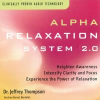 Alpha Relaxation System Vol. 2.0 [CD] Thompson, Jeffrey Dr.
