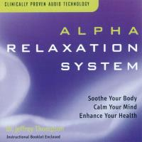 Alpha Relaxation System Vol. 1 [CD] Thompson, Jeffrey Dr.