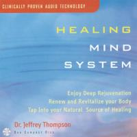 Healing Mind System Vol. 1 [CD] Thompson, Jeffrey Dr.