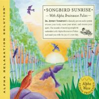 Songbird Sunrise [CD] Thompson, Jeffrey Dr.
