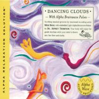 Dancing Clouds (Alpha Relaxation Solution) (CD) Thompson, Jeffrey Dr. & Rossi, Mick