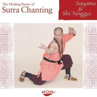 The Healing Power of Sutra Chanting [CD] Sayama & Shi Xinggui