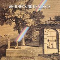 Another Kind of Silence (CD) Gromer Khan, Al